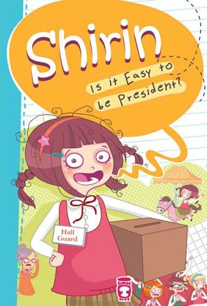 9786050815306  Shirin Is It Easy To Be President?